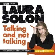 Laura Solon: Talking and Not Talking [Audiobook] [Audio CD]