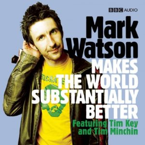 Mark Watson Makes The World Substantially Better BBC Audio CD