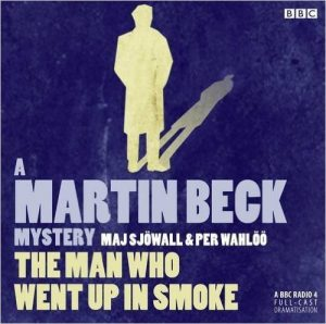 Martin Beck: The Man Who Went Up In Smoke By Maj Sjowall ( 2012 ) BBC Audio  CD